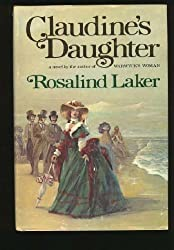 Claudine's daughter by Rosalind Laker (1979-08-01)