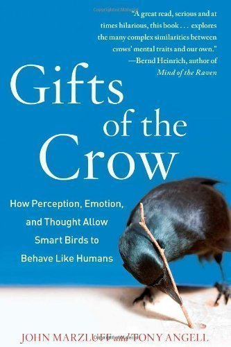 Marzluff, John; Angell, Tony's Gifts of the Crow: How Perception, Emotion, and Thought Allow Smart Birds to Behave Like Humans Hardcover
