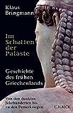 Im Schatten der Paläste: Geschichte des frühen Griechenlands - Klaus Bringmann
