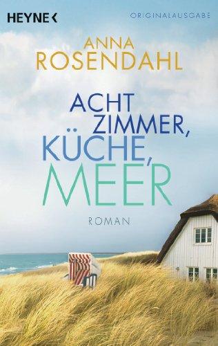 Buchseite und Rezensionen zu 'Acht Zimmer, Küche, Meer: Roman' von Anna Rosendahl
