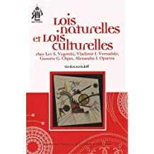 Lois naturelles et lois culturelles : Chez Lev Vygotski, Vladimir Vernadski, Gustave Chpet, Alexandre Oparine