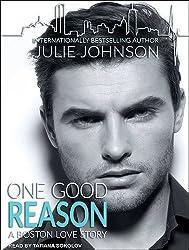 One Good Reason (A Boston Love Story) by Julie Johnson (2016-07-20)