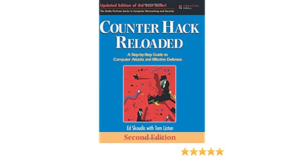 Counter Hack Reloaded: A Step-by-Step Guide to Computer Attacks and ...