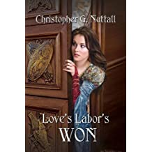 Love's Labor's Won by Christopher G. Nuttall (2015-08-15)