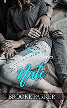 Nate (A Fated to Love Series Book 3) (English Edition) di [Parker, Brooke]