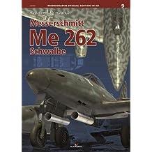 Messerschmitt Me 262 Schwalbe (Monographs in 3d)