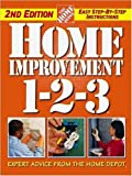Home Improvement 1-2-3: Expert Advice from The Home Depot (Home Depot ... 1-2-3) by The Home Depot (2003) Hardcover