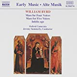 William Byrd : Mass for four voices, Mass for five voices, Infelix ego