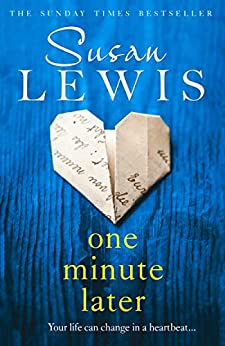 One Minute Later: Behind every secret is a story, the emotionally gripping new book from the bestselling author by [Lewis, Susan]