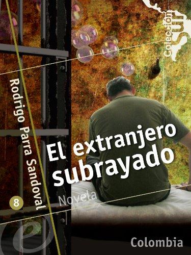 El extranjero subrayado eBook: Rodrigo Parra Sandoval, Luz Mary ...