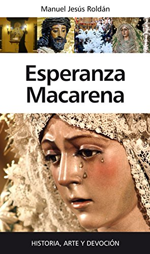 Esperanza Macarena (Andalucía) por Juan Bautista Roldán