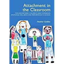 [Attachment in the Classroom: A Practical Guide for Schools] (By: Heather Geddes) [published: January, 2006]