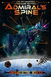 Admiral's Spine (A Spineward Sectors Novel Book 6) (English Edition)