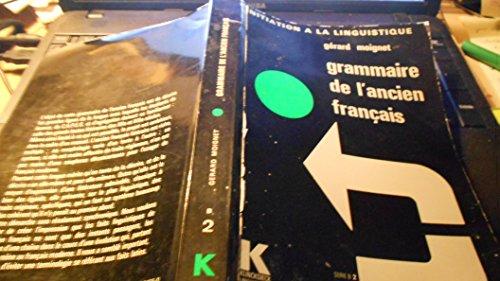 GRAMMAIRE DE L'ANCIEN FRANCAIS.MORPHOLOGIE.SYNTAXE.