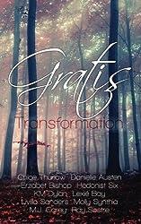 Gratis: Transformation (Gratis Anthologies) (Volume 3) by Chloe Thurlow (2014-10-06)