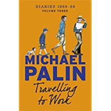 Travelling to Work: Diaries 1988–1998 (Palin Diaries Book 3)
