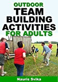 Outdoor team building activities for adults.