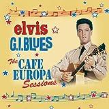 G.I. Blues - The Café Europa Sessions