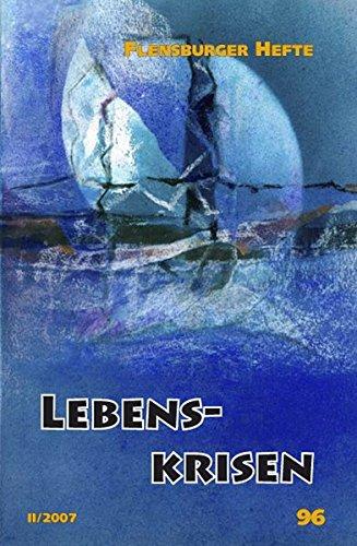 Lebenskrisen (Flensburger Hefte - Buchreihe)