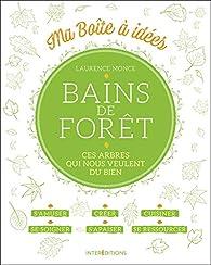 Bains de forêt - Ces arbres qui nous veulent du bien par Laurence Monce