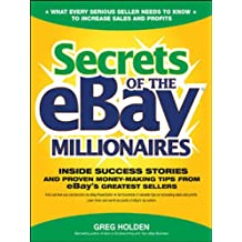 Secrets of the eBay Millionaires: Inside Success Stories -- and Proven Money-Making Tips -- from eBay's Greatest Sellers