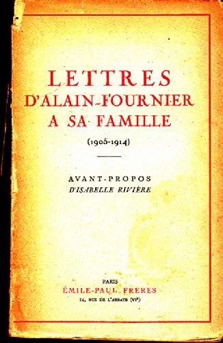 Lettres d'Alain Fournier à sa famille 1905-1914