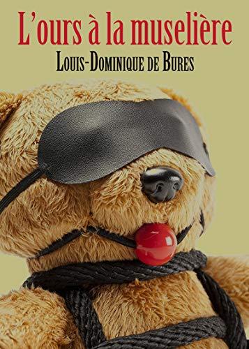 L'ours à la muselière par Louis-Dominique de Bures
