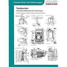 Tauchpumpen, über 2100 Seiten (DIN A4) patente Ideen und Zeichnungen