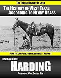 The History of West Texas According to Henry Brass (The Completely Abridged Series Book 1)