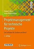 Image de Projektmanagement für technische Projekte: Ein Leitfaden für Studium und Beruf
