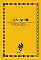 Ouvertüre (Suite) Nr. 3 D-Dur: BWV 1068. Kammerorchester und Basso continuo. Studienpartitur. (Eulenburg Studienpartituren)