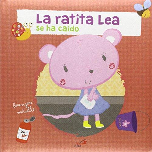La ratita Lea: se ha caído (Primeros Pasos)