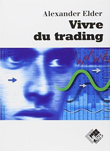 Vivre du trading par Alexandre Elder