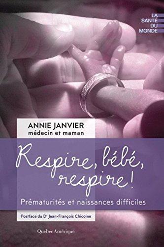 Respire, Bebe, Respire! : Prematurites et Naissances Difficiles