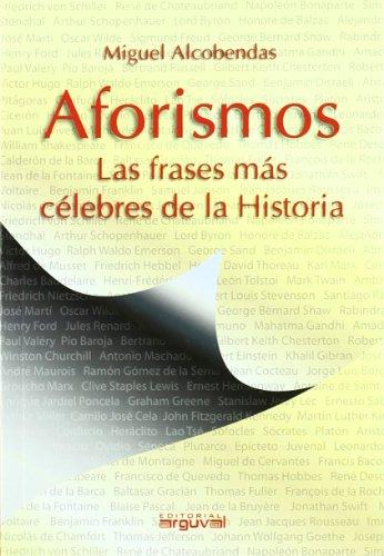 Aforismos: Las frases más celebres de la Historia por Miguel Alcobendas Tirado