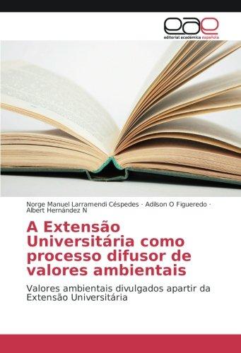 A Extensão Universitária como processo difusor de valores ambientais: Valores ambientais divulgados apartir da Extensão Universitária
