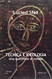 Tecnica e ideologia. Una questione di potere