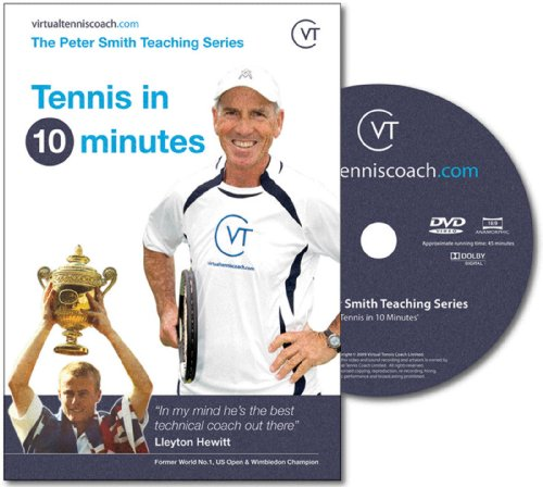 Tennis Coaching DVD - from Lleyton Hewitt's Coach Peter Smith - 'Tennis in 10 Minutes' by Virtual Tennis Coach - Released 2010