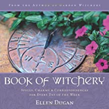 Book of Witchery: Spells, Charms and Correspondences for Every Day of the Week
