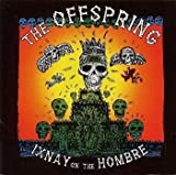 Songtexte von The Offspring - Ixnay on the Hombre