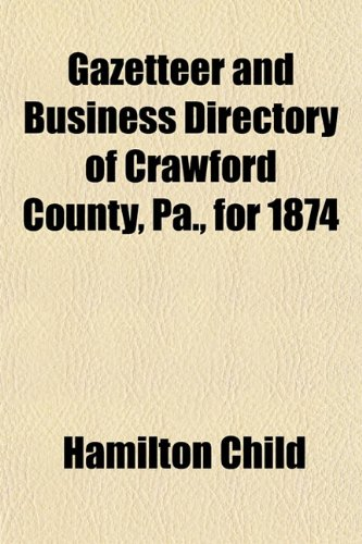 Gazetteer and Business Directory of Crawford County, Pa., for 1874