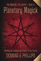 Planetary Magick: The Heart of Western Magick (Llewellyn's High Magick Series)