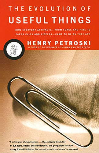 The Evolution of Useful Things: How Everyday Artifacts-From Forks and Pins to Paper Clips and Zippers-Came to be  as They are. (English Edition) por Henry Petroski