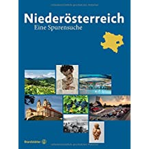Niederösterreich - Eine Spurensuche