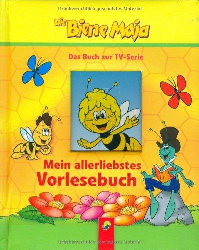Die Biene Maja - Mein allerliebstes Vorlesebuch.