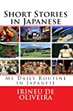 Short Stories in Japanese: My Daily Routine in Japanese (Japanese Edition)