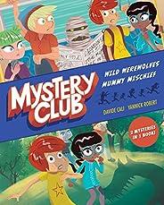 Mystery Club: Wild Werewolves; Mummy Mischief