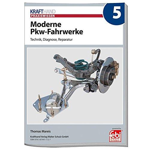 Moderne Pkw-Fahrwerke: Krafthand Praxiswissen, Ausgabe 5