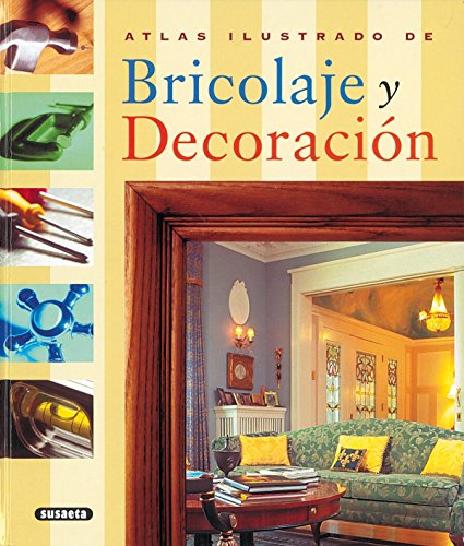 Atlas ilustrado de bricolage y decoracion / Illustrated Atlas of DIY and decorating par  (Relié - Jun 30, 2004)