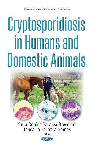 Cryptosporidiosis in Humans & Domestic Animals (Parasites Parasitic Diseases S)